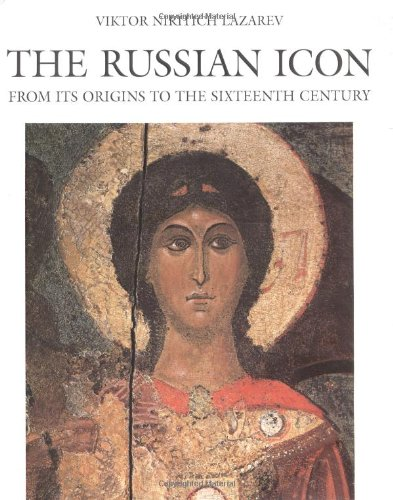 (The Russian Icon: From Its Origin to the Sixteenth Century )