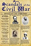 img - for More Scandals of the Civil War: And Kindred Matters book / textbook / text book