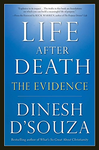 Book cover from Life After Death: The Evidence by Dinesh DSouza