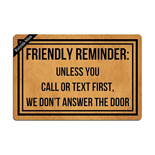 Ruiyida Friendly Reminder Unless You Call Or Text First We Don't Answer The Door Doormat Home Living Decor Housewares Rugs and Mats Indoor Gift Ideas 23.6 by 15.7 Inch Machine Washable Fabric Top]()