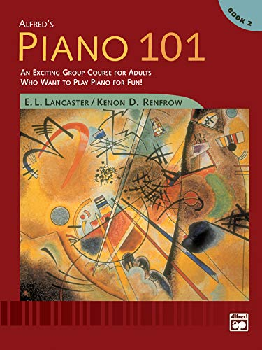 Alfred's Piano 101: An Exciting Group Course for Adults Who Want to Play Piano for Fun Book 2 (Piano 2 101 Book)