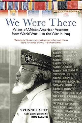 Search : We Were There: Voices of African American Veterans, from World War II to the War in Iraq