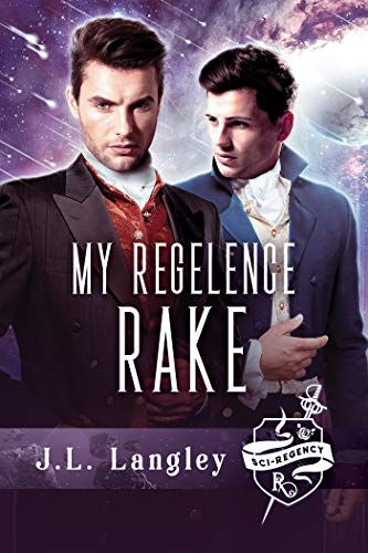 Sci-Regency 3—My Regelence Rake (The Sci-Regency Series)