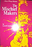 img - for The mischief makers: A comedy for three actors about the world's best-loved tricksters, rascals and rogues (New plays books) book / textbook / text book