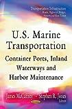 U. S. Marine Transportation, James McCaffrey and Stephen R. Jones, 1621006204