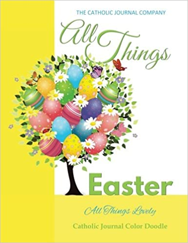 All things easter all things lovely catholic journal color doodle all things easter all things lovely catholic journal color doodle catholic journal devotional catholic books for girls in all departments catholic for negle Choice Image