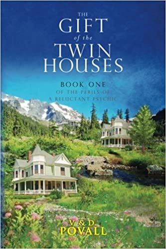 The Gift of the Twin Houses: A Novel: Volume 1 (Perils of a Reluctant Psychic)