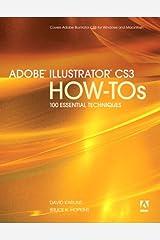 Adobe Illustrator CS3 How-Tos: 100 Essential Techniques Kindle Edition
