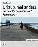 Urlaub, mal anders: mit dem Rad von Köln nach Formentera