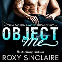 Object Me: A Bad Boy Lawyer Romance Audiobook by Roxy Sinclaire Narrated by Elizabeth Redmond