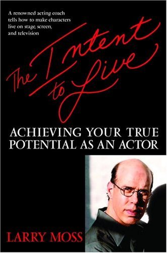 The intent to live achieving your true potential as an actor the intent to live achieving your true potential as an actor by moss fandeluxe Gallery