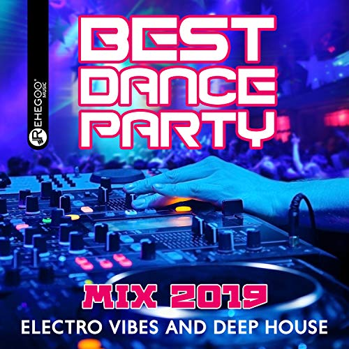 Best Dance Party Mix 2019 - Electro Vibes and Deep House