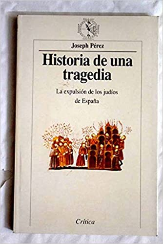 Historia de una tragedia.: Amazon.es: Perez,Joseph: Libros