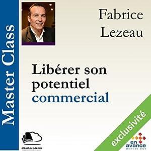 Libérer son potentiel commercial (Master Class) | Livre audio