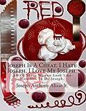 Joseph Is a Cheat. I Hate Joseph. I Love My Joseph, Joseph Alizio and Edward Ellis, 1499335784