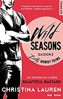 Wild Seasons, tome 2 : Dirty rowdy thing par Lauren