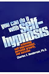 You Can Do It with Self-Hypnosis Kindle Edition