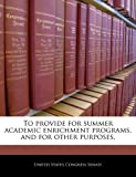 To Provide for Summer Academic Enrichment Programs, and for Other Purposes, , 1240265689