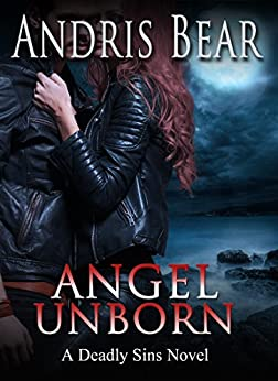 Angel Unborn: Free Paranormal Romance (Deadly Sins Book 1) by [Bear, Andris]