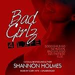 Bad Girlz 4 Life: Bad Girlz, Book 2 | Shannon Holmes