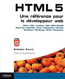 HTML 5 : Une référence pour le développeur web par Rimelé
