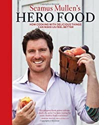 Seamus Mullen's Hero Food: How Cooking with Delicious Things Can Make Us Feel Better by Mullen, Seamus published by Andrews McMeel Publishing (2012) Hardcover