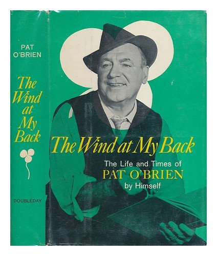 The Wind At My Back by Pat O'Brien