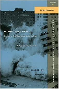 Book If You Lived Here: The City in Art, Theory, and Social Activism : A Project by Martha Rosier (Discussions in Contemporary Culture)