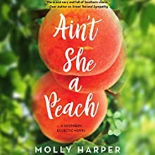 Ain't She a Peach Audiobook by Molly Harper Narrated by Amanda Ronconi