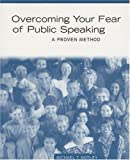 Overcoming Your Fear of Public Speaking, Michael T. Motley, 0395884594
