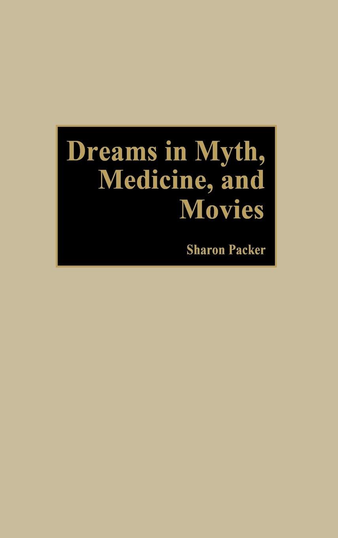 Read Online Dreams in Myth, Medicine, and Movies: pdf