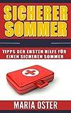 Sicherer Sommer: Tipps der ersten Hilfe für einen sicheren Sommer (German Edition)