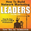 How to Build Network Marketing Leaders : Step-by-Step Creation of MLM Professionals Hörbuch von Tom