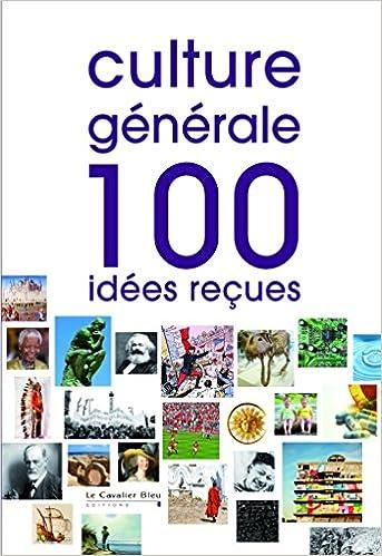 Culture générale : 100 idées reçues de Le Cavalier bleu 2016