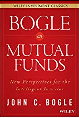 Bogle On Mutual Funds: New Perspectives For The Intelligent Investor (Wiley Investment Classics) Kindle Edition