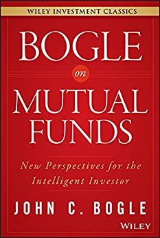 Bogle On Mutual Funds: New Perspectives For The Intelligent Investor (Wiley Investment Classics) por [Bogle, John C.]