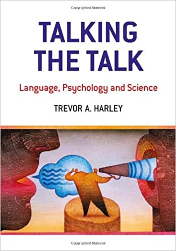 Talking the Talk: Language, Psychology and Science by Trevor A. Harley (21-Dec-2009)
