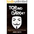 Tor and The Dark Net: Remain Anonymous Online and Evade NSA Spying in 2017 (Tor, Dark Net, Anonymous Online, NSA Spying)