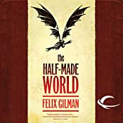 The Half-Made World | Felix Gilman