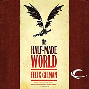 The Half-Made World Audiobook