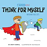 Think for Myself Around Bullies: Holistic Thinking Kids