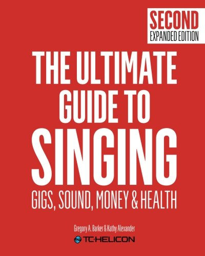 the-ultimate-guide-to-singing-2nd-edition-gigs-sound-money-and-health