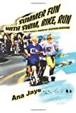img - for Summer Fun With Swim, Bike, Run: Kim & Peatie's Fantastic Triathlon Adventure book / textbook / text book