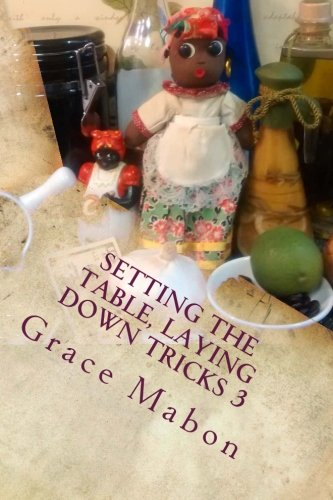 Download Setting The Table, Laying Down Tricks 3: Volume Three: Hoodoo Recipes for Money, Wisdom, and Success (Conjure Cookbooks from the Carolinas) (Volume 3) ebook