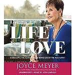Living a Life You Love | Joyce Meyer
