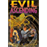 Evil Ascending (The Dark Conspiracy Trilogy Book 2)
