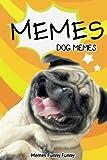 Memes-Dog MEMES: Funny Animal Memes 2017: (Funny Memes, Jokes, Dogs, Camels Etc) (Volume 1)