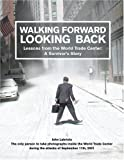 Walking Forward, Looking Back, John Labriola, 1592580432