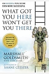 What Got You Here Won't Get You There: A Round Table Comic: How Successful People Become Even More Successful Comic