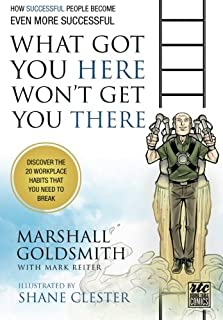 What Got You Here Won't Get You There: A Round Table Comic: How Successful People Become Even More Successful (1610660137) | Amazon Products